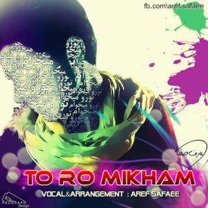 Aref Safaee – Toro Mikham