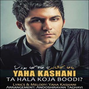 Yaha Kashani – Ta Hala Koja Boodi