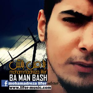 Mohammadreza Lifer – Ba Man Bash