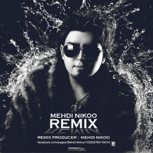 Mehdi Nikoo – Remix Songs