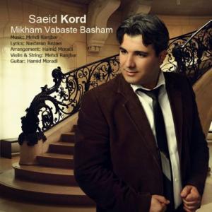 Saeid Kord – Mikham Vabaste Basham