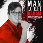 Majid Rahmanzadeh – Man Dooset Daram
