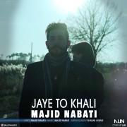 Majid Nabati – Jaye To Khali