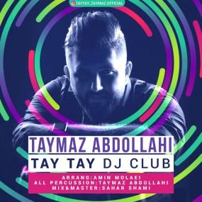 Taymaz Abdollahi – Tay Tay Dj Club